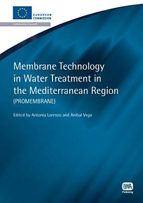 Membrane Technology in Water Treatment in the Mediterranean Region  ProMembrane  PDF