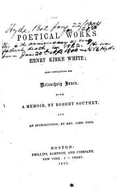 The poetical works of Henry Kirke White: also containing his Melancholy hours