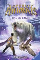 Spirit Animals 4  Das Eis bricht PDF