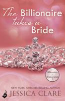 The Billionaire Takes A Bride  Billionaires And Bridesmaids 3 PDF