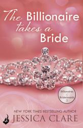 The Billionaire Takes A Bride  Billionaires And Bridesmaids 3 PDF