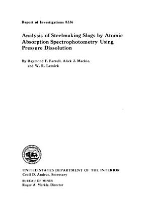 Analysis of Steelmaking Slags by Atomic Absorption Spectrophotometry Using Pressure Dissolution