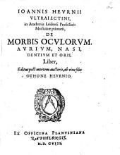 De morbis ocvlorvm, avrivm, nasi, dentivm et oris, liber: Volume 1