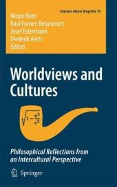 Worldviews and Cultures: Philosophical Reflections from an Intercultural Perspective