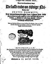 """Copye van sekeren Brief daer inne beantwoort wort de losse ende ontydige Na-Reden die Festus Hommius tot verantwoordinghe (van t' ghene hem inde """"Naemscherminghe"""" jeghens zyne hevighe Predicatie vanden 16 Oct. te laste was geleyt) terstont na de Predic. op den 6 November heeft ghedaen [...] Met een seecker discours over de selve na-reden [...]."""
