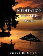 Meditation for the Soul a Beginner's Guide to Calming Your Inner Being