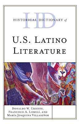 Historical Dictionary of U S  Latino Literature