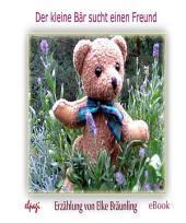 Der kleine Bär sucht einen Freund: Fantasiereise, Entspannung und Unterhaltung für Kinder