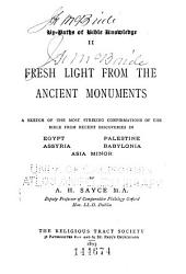 Fresh Light from the Ancient Monuments: A Sketch of the Most Striking Confirmations of the Bible from Recent Discoveries in Egypt, Palestine, Assyria, Babylonia, Asia Minor