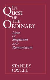 In Quest of the Ordinary: Lines of Skepticism and Romanticism