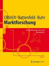 Marktforschung: Ein einführendes Lehr- und Übungsbuch