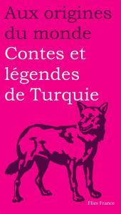 Contes et légendes de Turquie