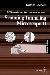 Scanning Tunneling Microscopy II: Further Applications and Related Scanning Techniques, Edition 2