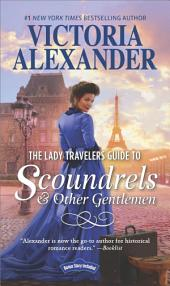 The Lady Travelers Guide to Scoundrels and Other Gentlemen: A Historical Romance Novel
