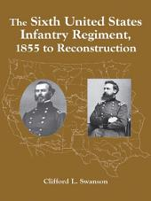 The Sixth United States Infantry Regiment, 1855 to Reconstruction