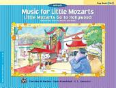 Music for Little Mozarts: Little Mozarts Go to Hollywood, Pop Book 3 & 4: 10 Favorites from TV, Movies and Radio