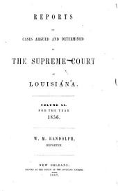 Reports of Cases Argued and Determined in the Supreme Court of Louisiana: Volume 11