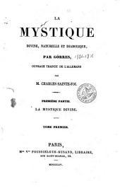 La mystique divine, naturelle, et diabolique: Volume1