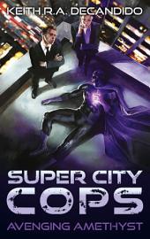 Super City Cops - Avenging Amethyst