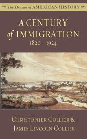 A Century of Immigration: 1820-1924
