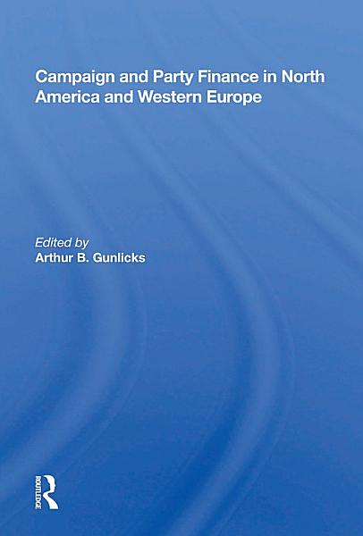 Campaign And Party Finance In North America And Western Europe