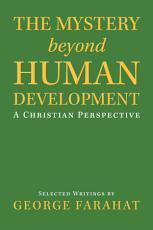 The Mystery Beyond Human Development PDF
