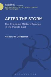 After The Storm: The Changing Military Balance in the Middle East