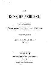 The Rose of Ashurst: In 2 Vols, Volume 2