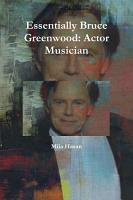Essentially Bruce Greenwood  Actor Musician PDF
