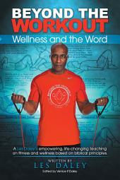 Beyond The Workout: Wellness and the Word