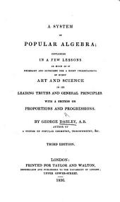 A System of Popular Algebra ... With a section on proportions and progressions