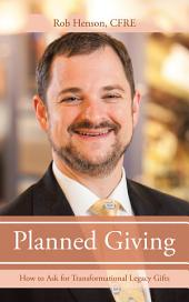 Planned Giving: How to Ask for Transformational Legacy Gifts
