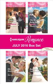 Harlequin Romance July 2016 Box Set: Wedded for His Royal Duty\His Cinderella Heiress\The Bridesmaid's Baby Bump\Bound by the Unborn Baby