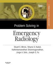 Problem Solving in Emergency Radiology E-Book