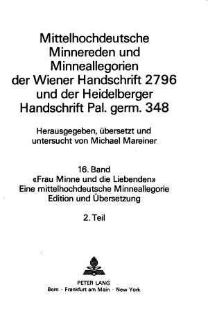 Mittelhochdeutsche Minnereden und Minneallegorien der Wiener Handschrift 2796 und der Heidelberger Handschrift Pal  germ  348  Bd   T  1 2  Frau Minne und die Liebenden PDF