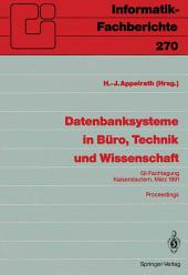 Datenbanksysteme in Büro, Technik und Wissenschaft: GI-Fachtagung, Kaiserslautern, 6.–8.März, 1991 Proceedings