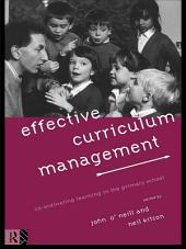 Effective Curriculum Management: Co-ordinating Learning in the Primary School