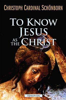 To Know Jesus As the Christ PDF