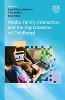 Media  Family Interaction and the Digitalization of Childhood PDF