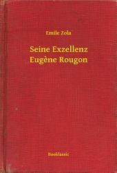 Seine Exzellenz Eugene Rougon