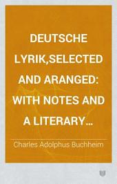 Deutsche Lyrik,selected and Aranged: With Notes and a Literary Introduction