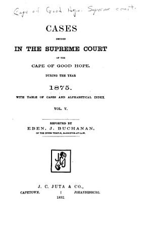 Cases Decided in the Supreme Court of the Cape of Good Hope  During the Year s  1873  1879  PDF