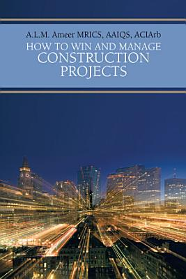 How To Win And Manage Construction Projects PDF