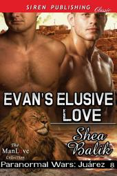 Evan's Elusive Love [Paranormal Wars: Juarez 8]
