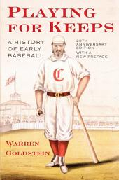 Playing for Keeps: A History of Early Baseball