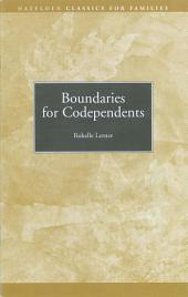 Boundaries for Codependents: Hazelden Classics for Families