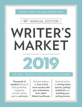 Writer's Market 2019: The Most Trusted Guide to Getting Published, Edition 98