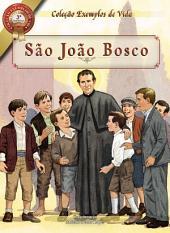 São João Bosco - Um Super-herói de Verdade: Coleção Vidas Exemplares