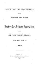 Report of the Proceedings of the ... Annual Convention of the Master-Car Builders' Association: Volume 24