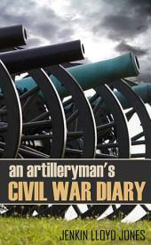 An Artilleryman's Civil War Diary (Abridged, Annotated)